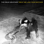 TMR-007 The Dead Weather - Treat Me Like Your Mother b/w You Just Can't Win [7'']