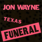 Jon Wayne - Texas Funeral [LP]